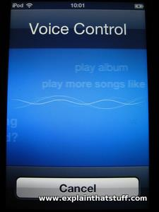 Controlling an iPod with its built-in voice recognition.