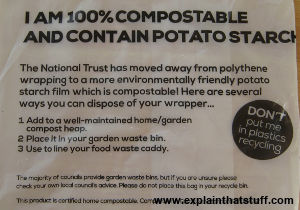A home compostable plastic bag made from potato starch used by the National Trust charity in the UK for mailing out magazines.
